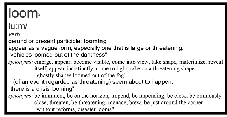 Looming: Dictionary Definition